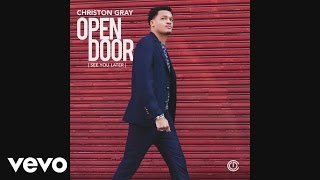 Christon Gray - Open Door (See You Later) (Audio)