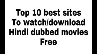 Video Top 10 websites for hindi dubbed movies watch online and download free download MP3, 3GP, MP4, WEBM, AVI, FLV Oktober 2017