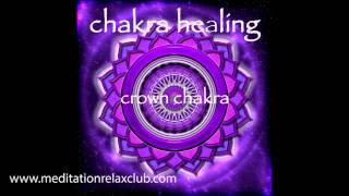 Chakra Healing & Balancing - Crown Chakra Sahasrara Meditative Healing Music