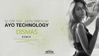 50 Cent - Ayo Technology ft. Justin Timberlake (Dismas remix)