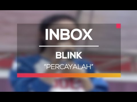 Blink - Percayalah (Live on Inbox)