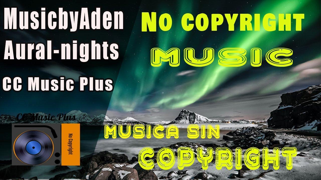 Música Sin Copyright 2020 Para Videos De Youtube Aural Nights Master Musicbyaden Cc Music Plus Youtube
