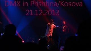 DMX concert in Prishtina/Kosovo Live (21.12.2013)