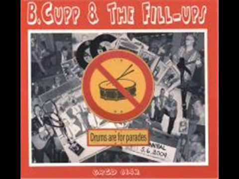 B Cupp & The Fill-Ups - Mad At You