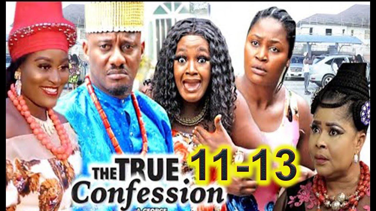 Download THE TRUE CONFESSION SEASON 11-13(New Movie) Yul Edochie 2020 Latest Nigerian Nollywood Movie Full HD