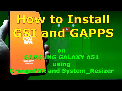 How to Install GSI ROM and GApps using OrangeFox Recovery on Samsung Galaxy A51 Android 11