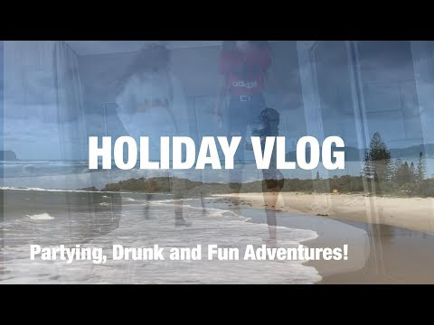 Two week Holiday Vlog! | Partying and Relaxing | 2018