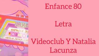 ENFANCE 80/LETRA/VIDEOCLUB Y NATALIA LACUNZA