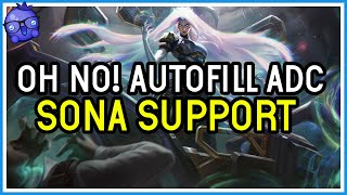 Can we Support an AUTOFILLED ADC? - Sona Support - League of Legends