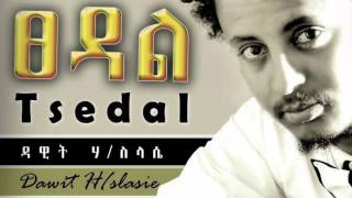Dawit Hailesilassie [Eliana] :Tsedal  New Single  Tigrigna  Song  2015