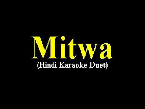 Mitwa (Hindi Karaoke Duet)