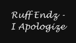 Ruff Endz - I Apologize (+ Lyrics)