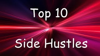 Top 10 Side Hustles You Can Do Right Now To Make Extra Money