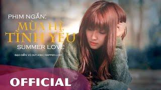 [ Official Phim Ngắn ] Mùa hè tình yêu ( SUMMER LOVE ) | - PN096