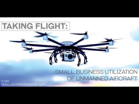 Taking Flight: Small Business Utilization of Unmanned Aircra