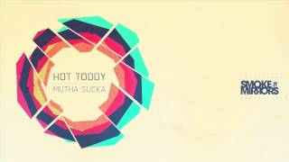 Hot Toddy - Mutha Sucka (Ron Basejam Remix)