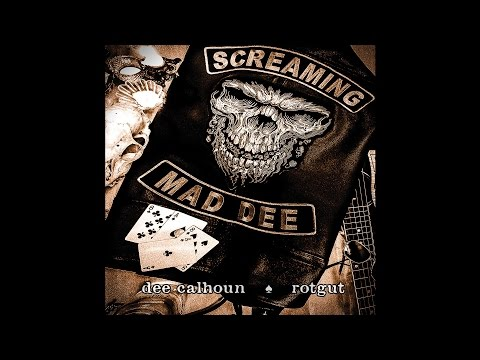 "Dee Calhoun ""Rotgut"" (New Full Album) 2016"