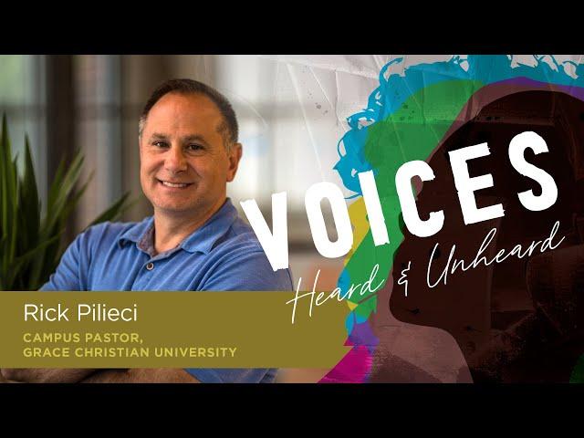 Voices: Heard & Unheard | Rick Pilieci