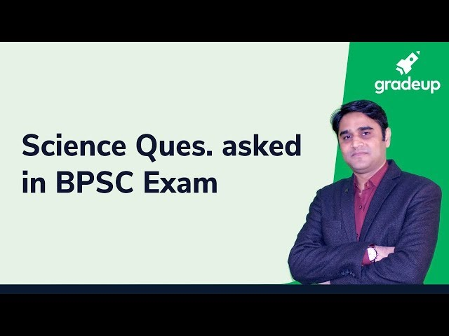 Science Questions asked in Previous Year's BPSC Exam with Zubair Ehsani || UPSC/ State PCS Exams