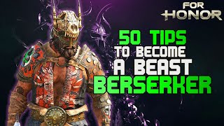 [For Honor] 50 tips to become a beast Berserker (HIGH LEVEL)