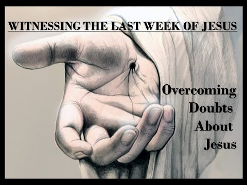 Overcoming Doubts About Jesus - Barry Day