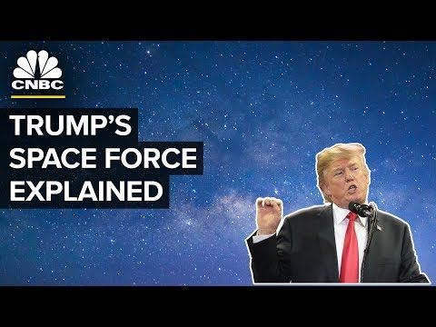How President Trump's Space Force Might Turn Into A Reality