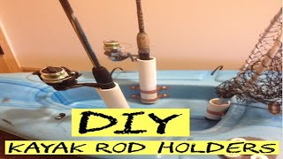 Diy Kayak Rod Holders - Cheap And Easy!