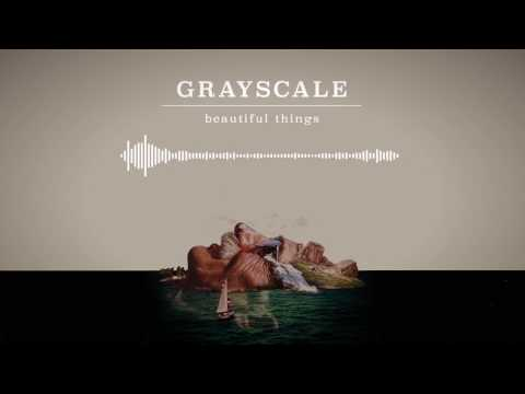 Grayscale - Beautiful Things