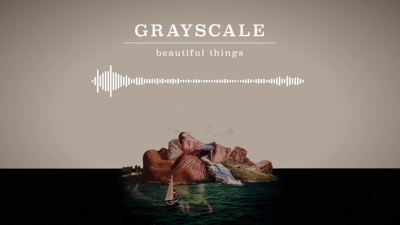 grayscale beautiful things youtube