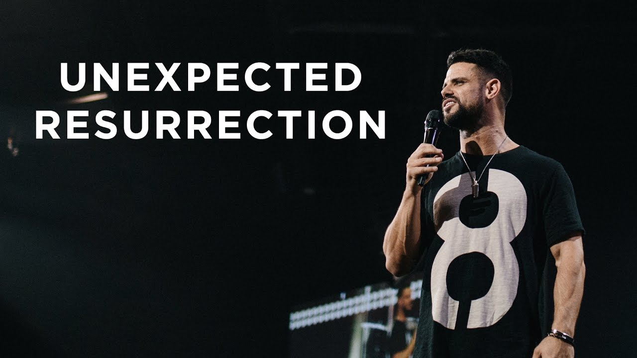 Unexpected Resurrection | Pastor Steven Furtick