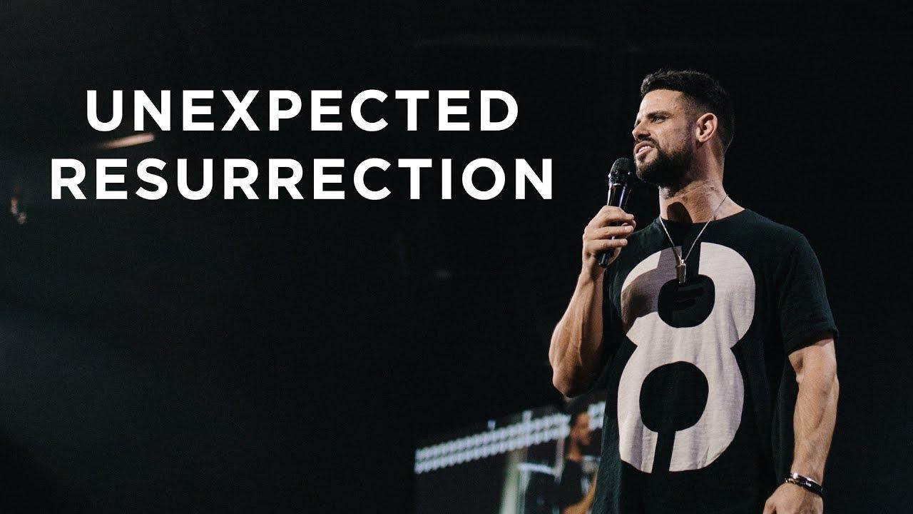 Unexpected Resurrection | Pastor Steven Furtick