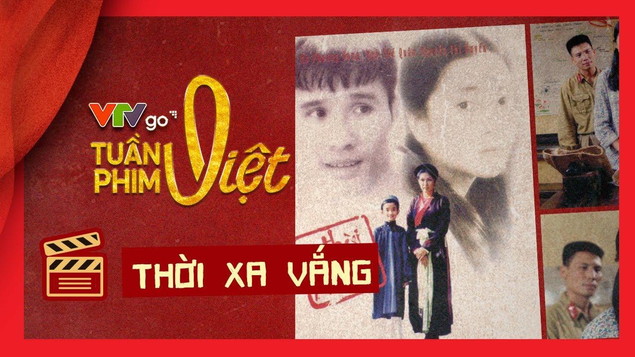 Review  Phim Thời Xa Vắng | Tuần phim Việt trên VTVGo