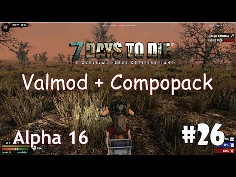 7 Days To Die (Alpha 16 + ValMod + Compopack) #26 - Минибайк и торговец