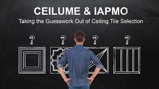 Ceilume & IAPMO - Taking The Guesswork Out of Ceiling Tile Selection