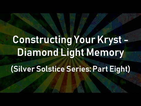 Constructing your Kryst - Diamond Light Memory (Silver Solstice Series: Part Eight)