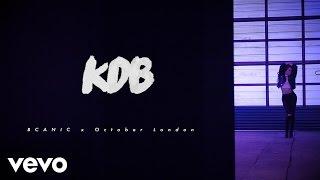 October London - KDB (Kisses Down Below) Ft. Bcanic