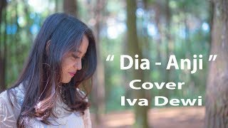 ANJI - DIA COVER BY IVA DEWI #IVADEWICOVER