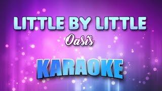 Oasis - Little By Little (Karaoke version with Lyrics)