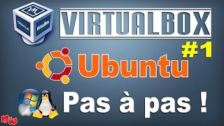 [Tuto] VIRTUALBOX - Ubuntu Pas à pas ! | Partie 1
