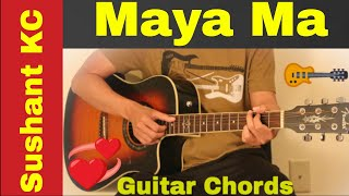 Sushant Kc Maya Ma Guitar chords lesson.mp3