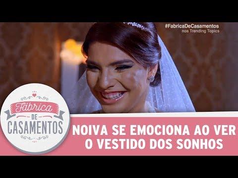 Noiva Se Emociona Ao Ver O Vestido Dos Sonhos | Fábrica De Casamentos (24/06/17)