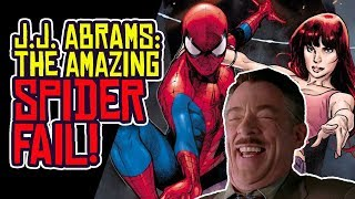 J.J. ABRAMS Does Spider-Man... and OMG the BLOWBACK!
