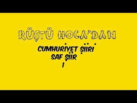 47) Cumhriyet Şiiri / SAF ŞİİR - 1 ( RÜŞTÜ HOCA )