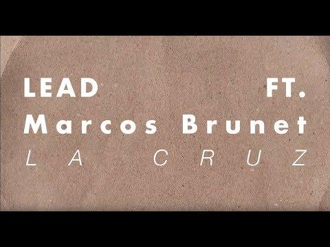 LEAD - La Cruz Ft. Marcos Brunet