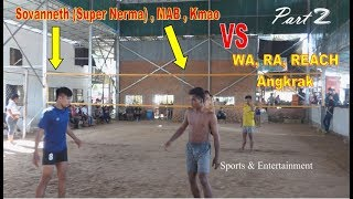 HD The Best Volleyball famous player || Sovaneth (Nerma), Mab Vs Angkrak || July 2018 (part 2)