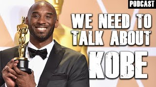 We Need To Talk About Kobe (Oscars) | Podcast