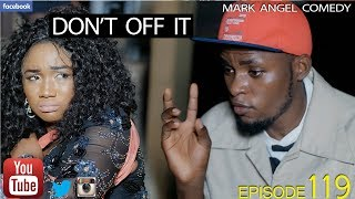 DON'T OFF IT(Mark Angel Comedy Episode 119)