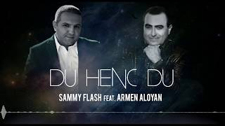 Sammy Flash ft. Armen Aloyan - Du Henc Du (Original Mix) Out Now