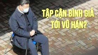 Người dân nghi ngờ người tới thăm Vũ Hán là 'Tập Cận Bình giả'