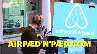 Børnepasning med AirPæd'n'Pæd | Go' Morgen P3 | DR P3